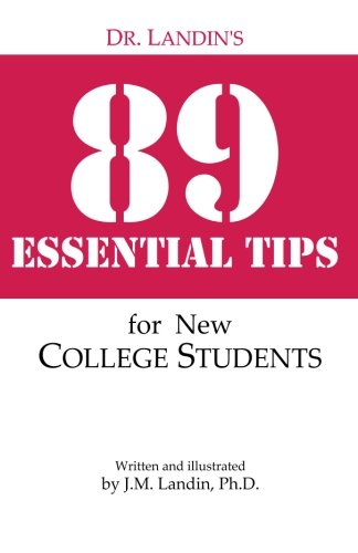 Dr. Landin's 89 Essential Tips for New College Students