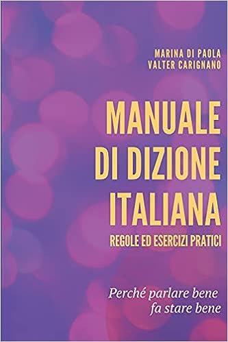 Manuale di Dizione Italiana: Regole ed esercizi pratici
