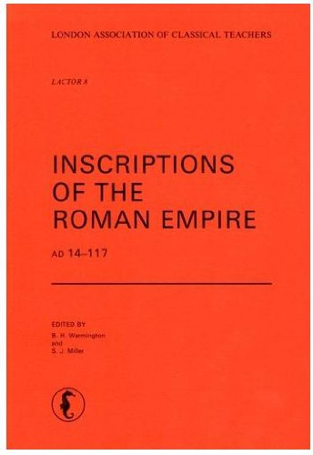 Inscriptions of the Roman Empire, AD 14-117 (Lactor)