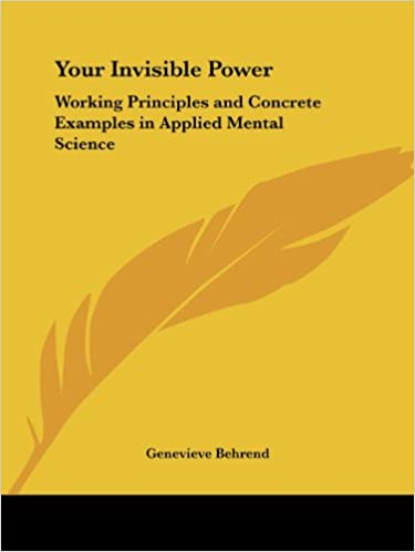 Your Invisible Power Working Principles And Concrete Examples In