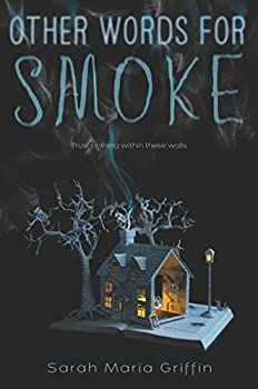 Other Words for Smoke by Sarah Maria Griffin science fiction and fantasy book and audiobook reviews