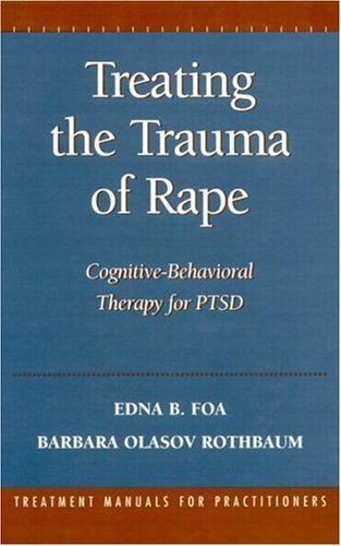 Treating the Trauma of Rape: Cognitive-Behavioral Therapy for PTSD by Edna B. Foa PhD (1997-11-07)