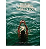 [( The Return of the Feminine and the World Soul )] [by: Llewellyn Vaughan-Lee] [Nov-2009]