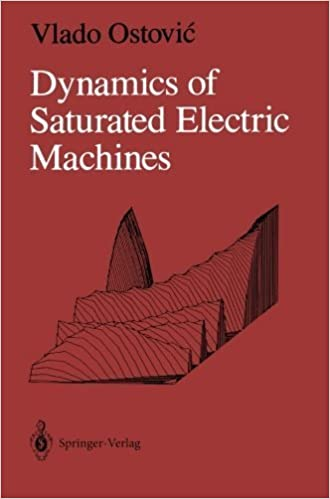 Dynamics of Saturated Electric Machines by Vlado Ostovic (2011-11-10)