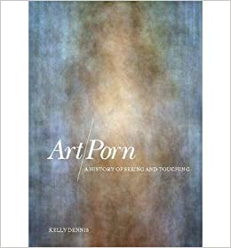 Book Art/porn: A History of Seeing and Touching- Common