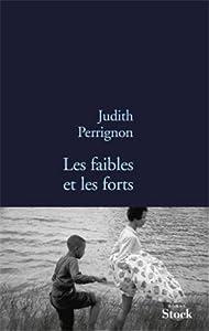 vignette de 'Les faibles et les forts (Judith Perrignon)'