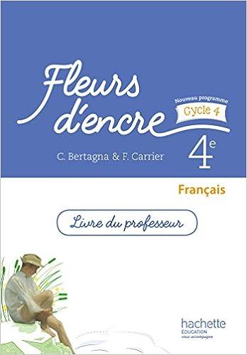 Francais 4e Fleurs D Encre Livre Du Professeur Chantal