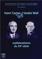 Henri Cartan et André Weil Mathématiciens du XXème Siècle