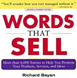 img - for Words That Sell : More Than 6,000 Entries to Help You Promote Your Products, Services, and Ideas (Paperback - Revised Ed.)--by Richard Bayan [2006 Edition] ISBN: 9780071467858 book / textbook / text book