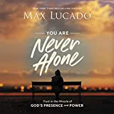 You Are Never Alone: Trust in the Miracle of