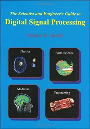 By Steven W. Smith - Scientist And Engineer's Guide To Digital Signal Processing: 1st (first) Edition Free Download