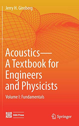 - Acoustics-A Textbook for Engineers and Physicists: Volume I: Fundamentals