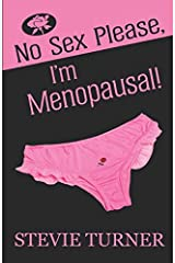 No Sex Please, I'm Menopausal! Paperback