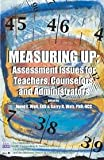 Measuring Up : Assessment Issues for Teacher, Counselors, and Administrators, Wall, Janet E., 1561090999