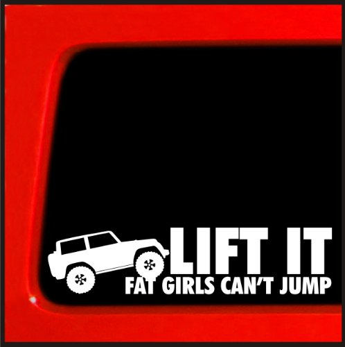 Lift It Fat Girls Can't Jump Vinyl Decal diesel sticker for Jeep 4x4 Yota sas bobbed 22 4wd lifted funny sticker 20 ()