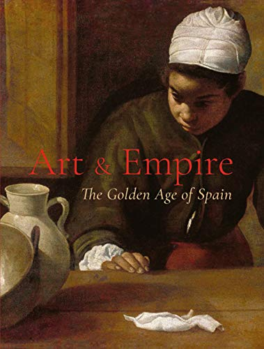 Empire Art Collection - Art & Empire: The Golden Age of Spain