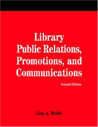 Library Public Relations, Promotions, And Communications (How to Do It Manuals for Librarians)
