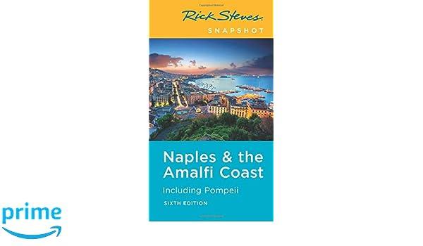 Rick Steves Snapshot Naples /& the Amalfi Coast Including Pompeii