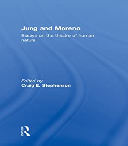 jung and moreno essays on the theatre of human nature Moreno: essays on the theatre of human nature shows how jung and moreno can be creatively combined to understand better and facilitate therapeutic work craig e .