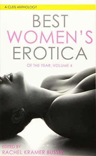 Best Women's Erotica of the Year, Volume 4 (Best Women's Erotica Series) (The Best Erotic Fiction)
