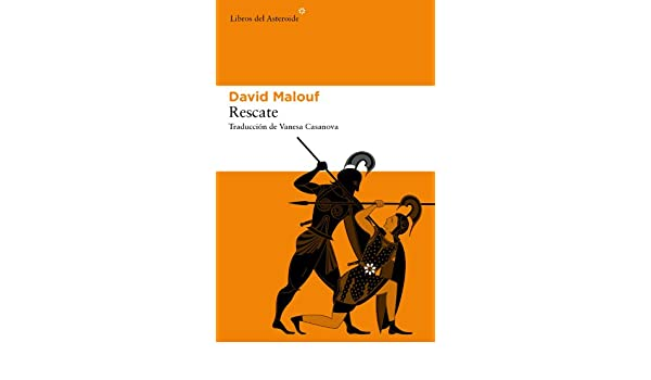 Amazon.com: Rescate (Libros del Asteroide) (Spanish Edition) eBook: David Malouf, Vanesa Casanova: Kindle Store