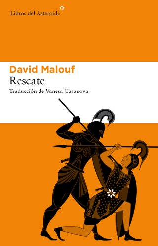 Rescate (Libros del Asteroide) (Spanish Edition) by [Malouf, David]
