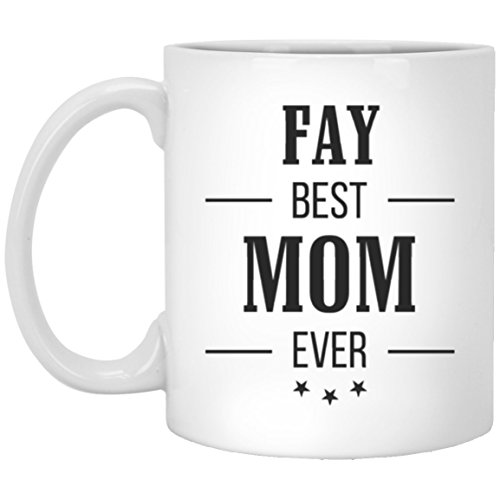 FAY Best Mom Ever Ceramic Mug Funny - Novelty Mother's Day Gifts from Daughter Son or Husband - Birthday Gag Gift Coffee Mug Tea Cup White 11 Ounce]()