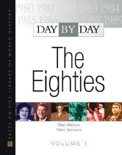 Day by Day: The Eighties (Day By Day) 2 VOL SET by Brand: Facts on File