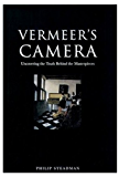 Vermeer's Camera: Uncovering the Truth Behind the Masterpieces