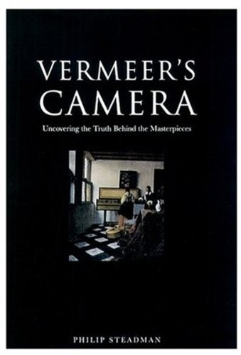 Vermeer's Camera: Uncovering the Truth Behind the Masterpieces ()