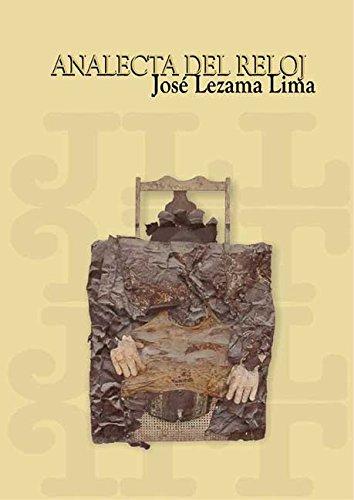 Analecta del reloj (Spanish Edition) by [Lezama Lima, José]