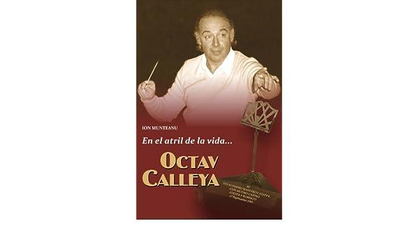 Octav Calleya... En el atril de la vida eBook: Seculin, Adriana ...