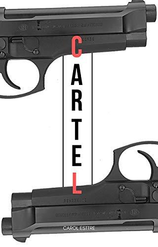 Cartel - Kindle edition by Carol Esttre. Literature ...