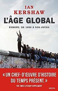 L'âge global : l'Europe, de 1950 à nos jours, Kershaw, Ian
