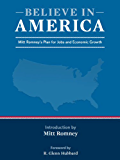 Believe in America: Mitt Romney's Plan for Jobs and Economic Growth