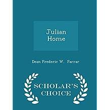 Julian Home - Scholar's Choice Edition