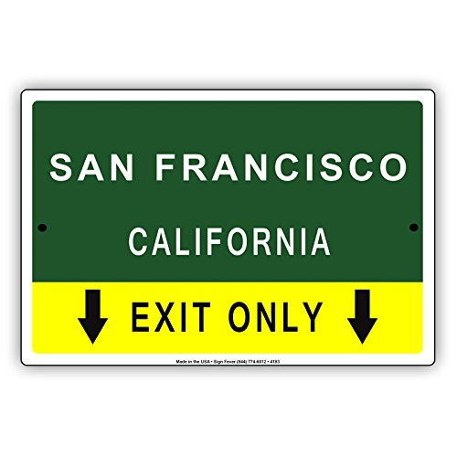 San Francisco California Exit Only With Pointer Arrow Direction Way Road Signs Alert Caution Warning Aluminum Metal Tin 8