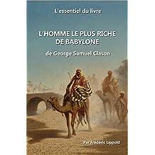 """L'essentiel du livre : """"L'homme le plus riche de Babylone"""" (French Edition)"""