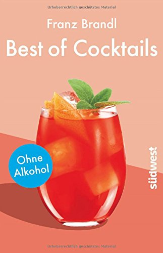 Best of Cocktails ohne Alkohol: Von Singapore Sling bis Virgin Mary – über 70 Drinks ohne Promille