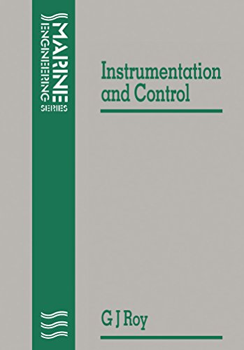 Marine Engine Instruments - Notes on Instrumentation and Control (Marine Engineering Series)