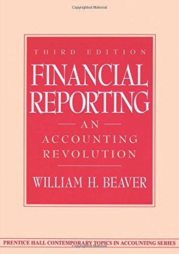 Financial Reporting: An Accounting Revolution (3rd Edition)