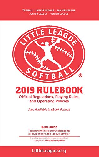 Pdf Outdoors 2019 Little League Softball® Official Regulations, Playing Rules, and Operating Policies: Tournament Rules and Guidelines for All Divisions of Little League Softball®