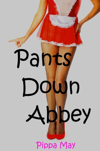 Pantsdown Abbey: Like Downtown, but with fewer clothes