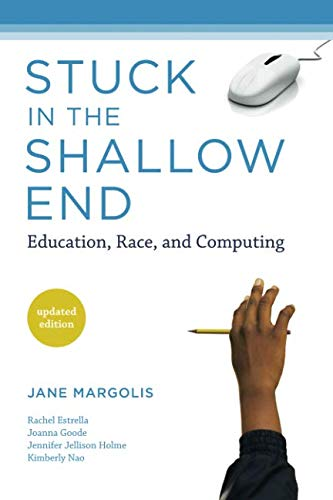 Stuck in the Shallow End: Education, Race, and Computing (The MIT Press) PDF Text fb2 ebook