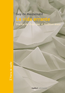 La vida errante (Viajes de Maupassant nº 3) (Spanish Edition)