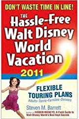 The Hassle-Free Walt Disney World Vacation, 2011 Edition 10th (tenth) edition Text Only Paperback
