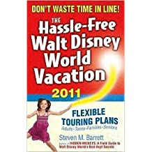 The Hassle-Free Walt Disney World Vacation, 2011 Edition 10th (tenth) edition Text Only