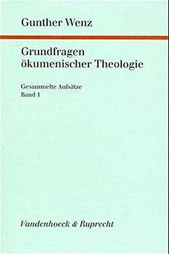 Grundfragen okumenischer Theologie: Gesammelte Aufsatze, Band 1 (Forschungen zur systematischen und okumenischen Theologie) by Vandenhoeck & Ruprecht