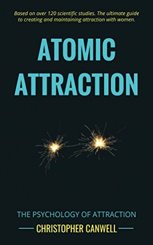 - Atomic Attraction: The Psychology of Attraction