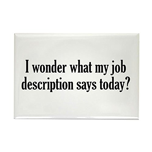 Magnet Funny Rectangle Magnet - CafePress Job Description Rectangle Magnet, 2